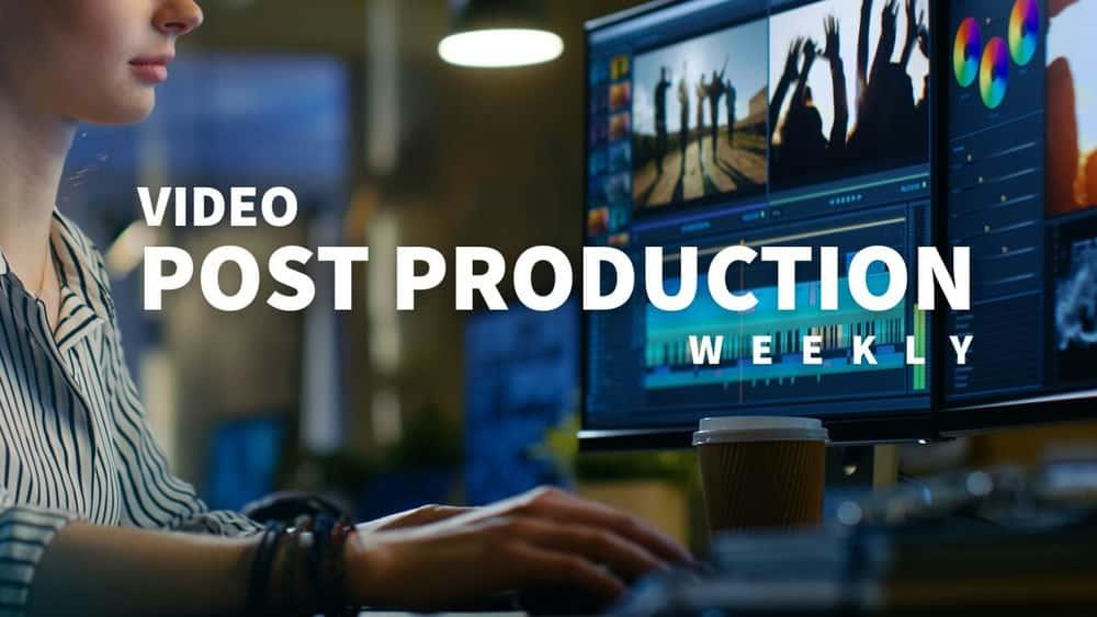 آموزش هفته نامه تولید ویدیو