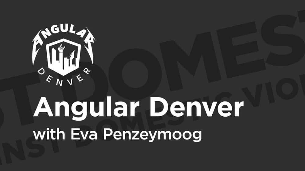 آموزش Angular Denver '19: طراحی علیه خشونت خانگی