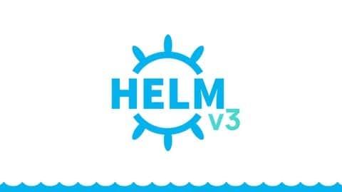آموزش Helm 3 - مدیر بسته برای Kubernetes برای 2021