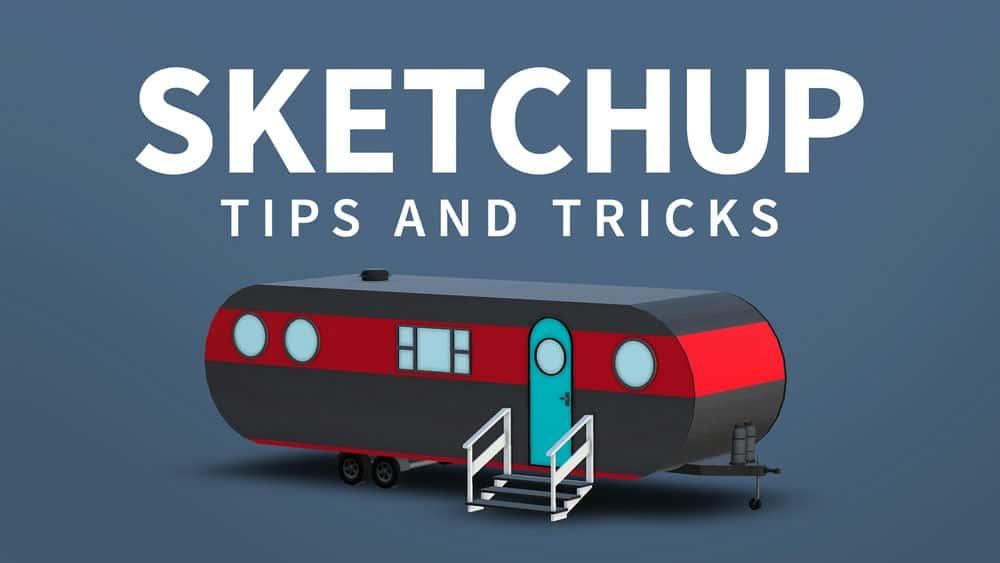 آموزش SketchUp: نکات و ترفندها