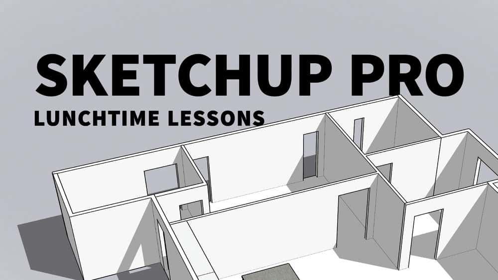 آموزش درسهای SketchUp Pro Lunchhtime