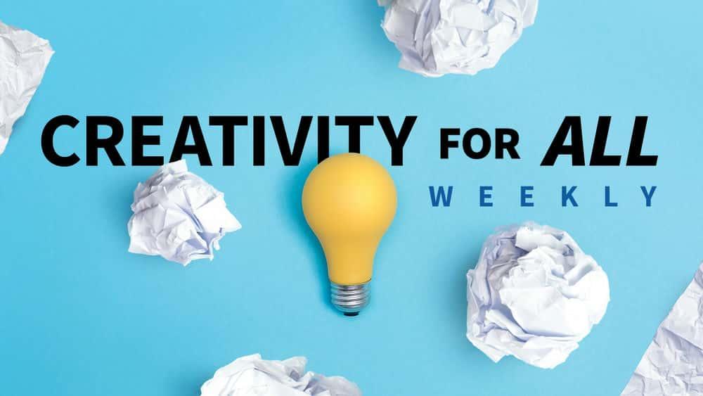 آموزش خلاقیت برای همه هفتگی