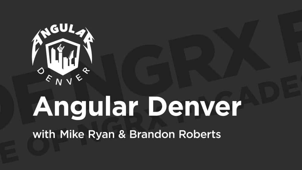 آموزش Angular Denver '19: نماهای NgRx