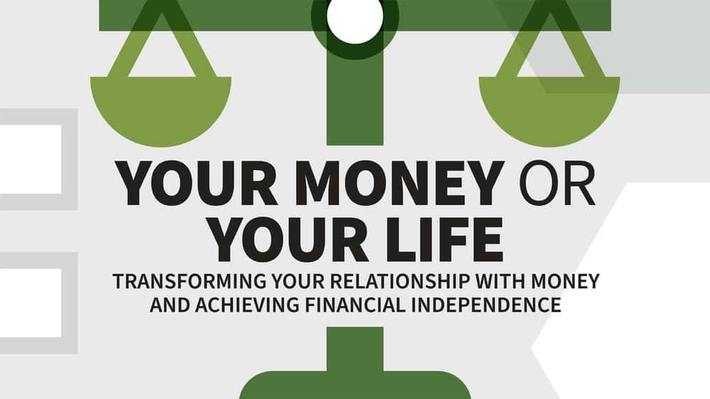 آموزش پول یا زندگی شما: تبدیل رابطه خود با پول و دستیابی به استقلال مالی