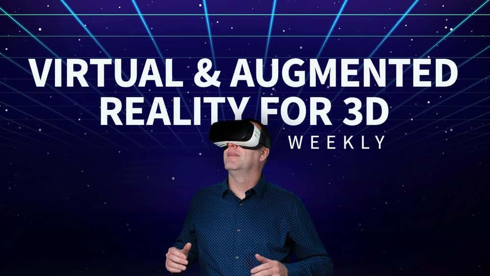 آموزش واقعیت مجازی و افزوده برای 3D